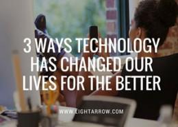 3WaysTechnologyHasChangedOurLivesfortheBetter-300